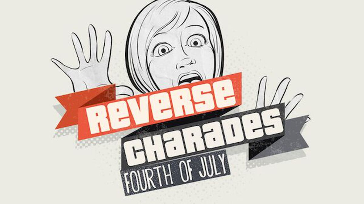 Reverse Charades - July 4th Edition image number null
