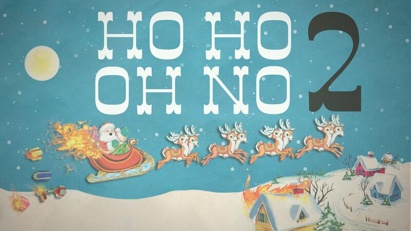 Ho Ho Oh No! Volume 2