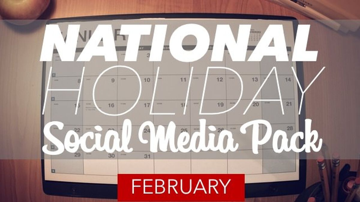National Holiday Social Media Pack: February image number null