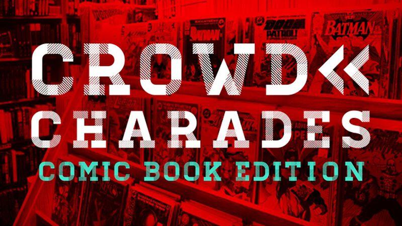Crowd Charades: Comic Book Edition