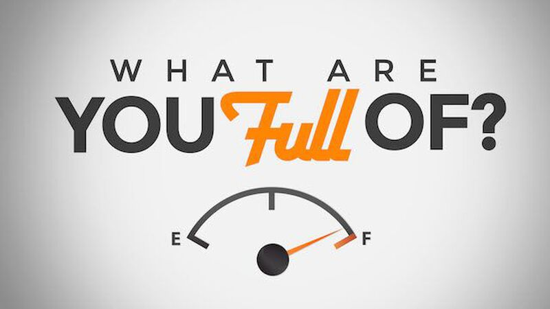 What Are You Full Of?