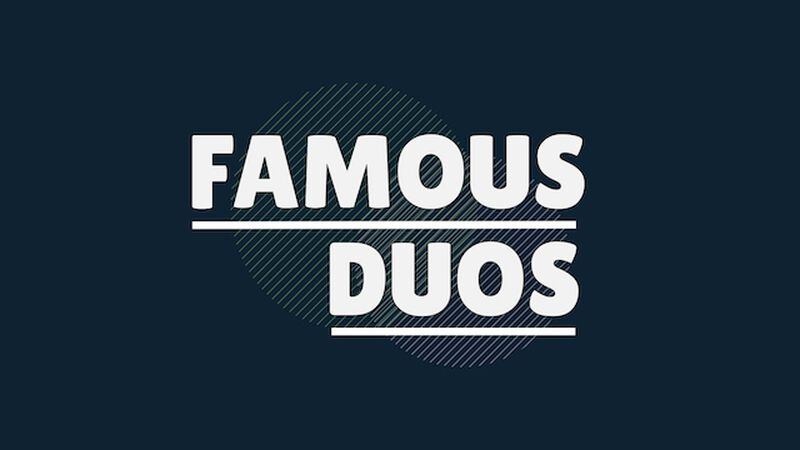 Famous Duos