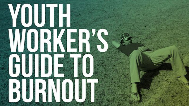 Youth Worker's Guide to Burnout