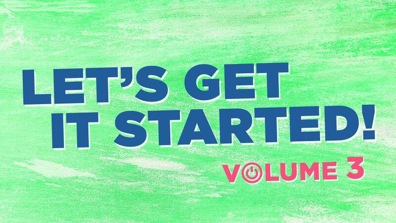 Let's Get It Started: Volume 3