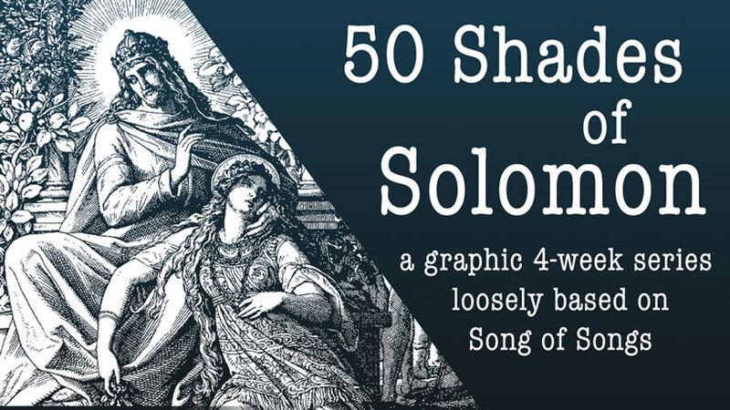 50 Shades of Solomon