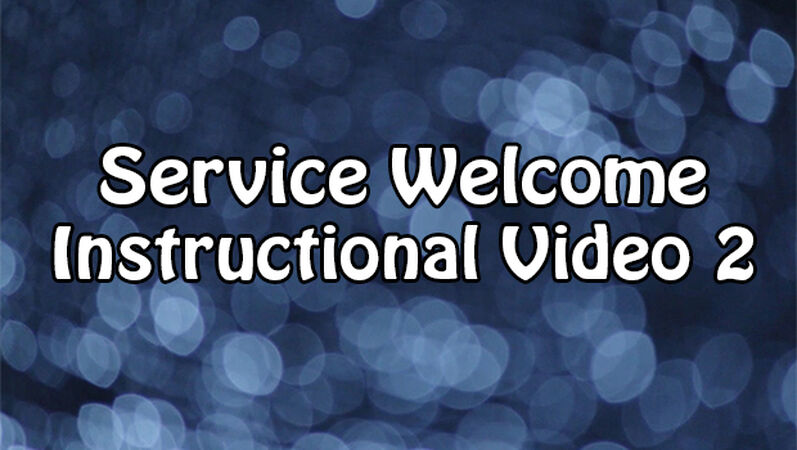 Service Welcome Instruction Video Vol. 2