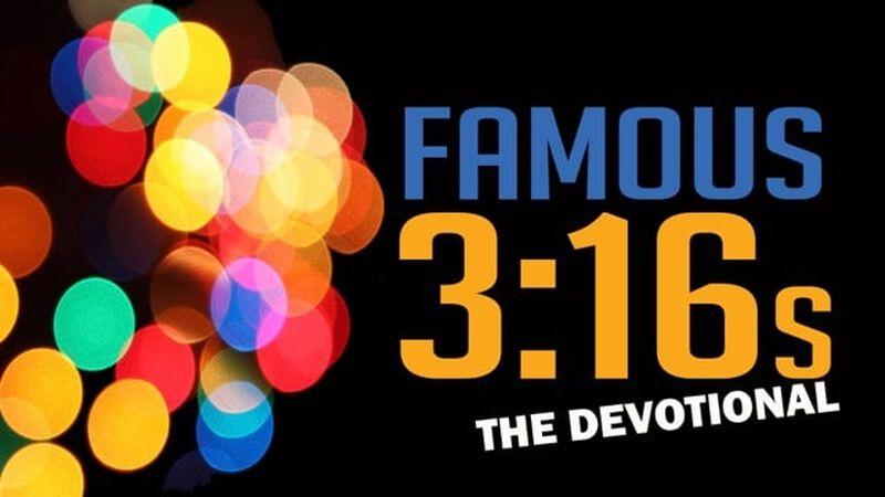 Famous 3:16s Devotional