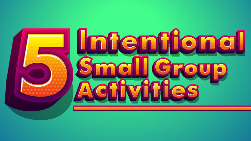 5 Intentional Small Group Activities Volume 1