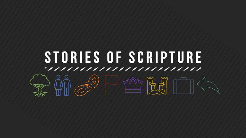 Stories of Scripture Part One - Creation to Patriarchs and Matriarchs