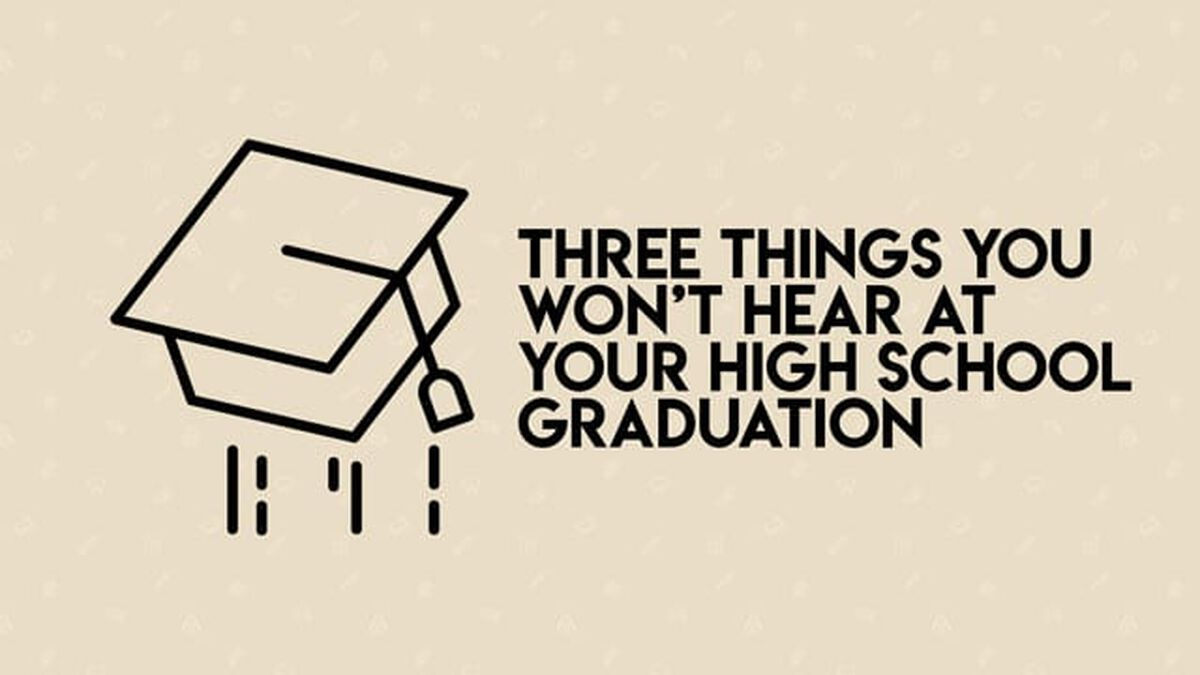 Three Things You Won't Hear at Your High School Graduation image number null