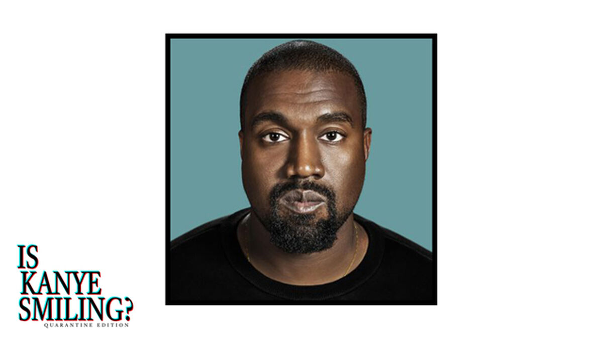 Is Kanye Smiling Quarantine Edition image number null