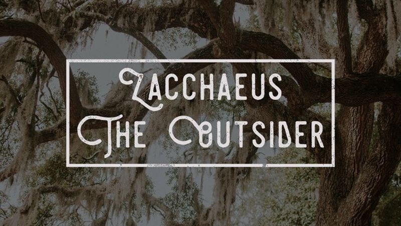 Zacchaeus: The Outsider