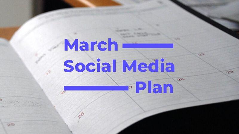 March Social Media Plan