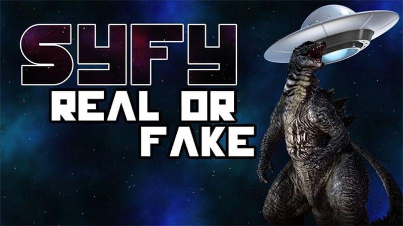 Syfy Real or Fake