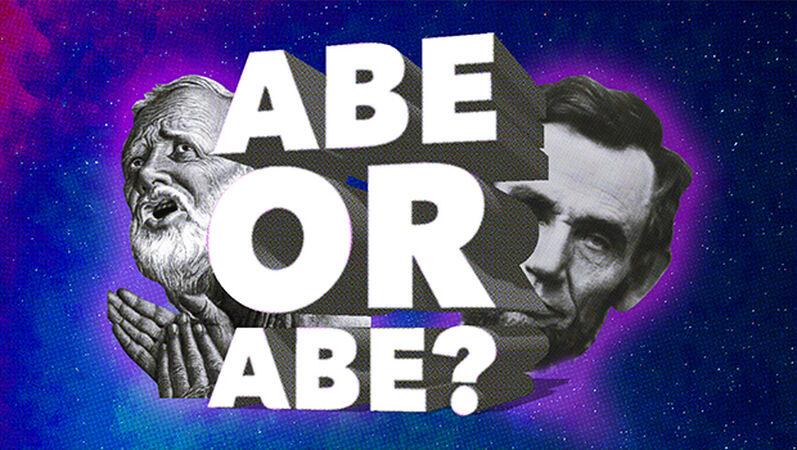 Abe or Abe?