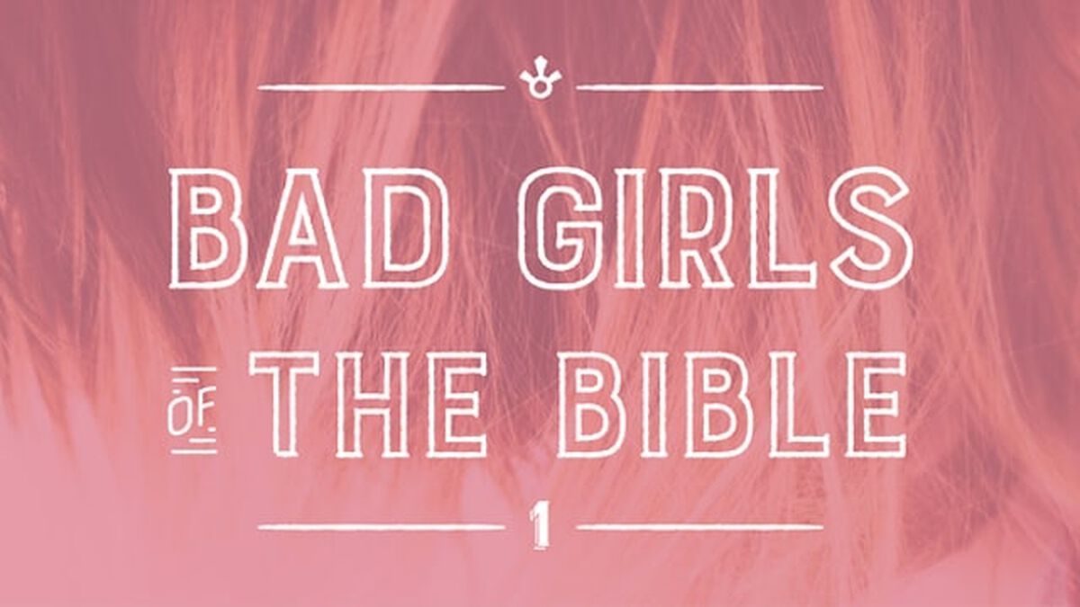 Bad Girls of the Bible: Volume 1 image number null