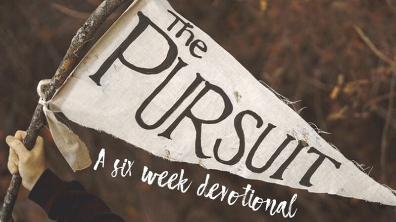 The Pursuit 6-Week Devotional