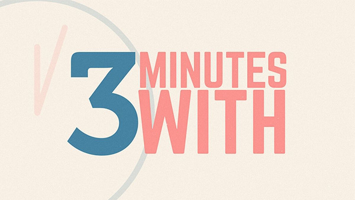 Three Minutes With image number null