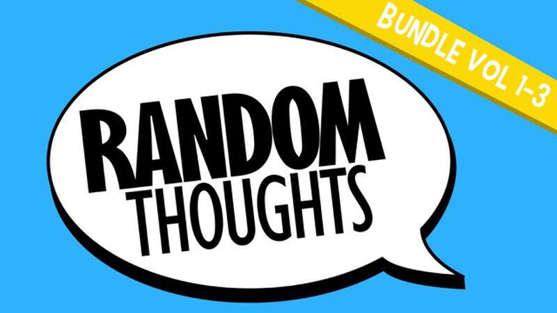 Random Thoughts Bundle: Vol 1-3