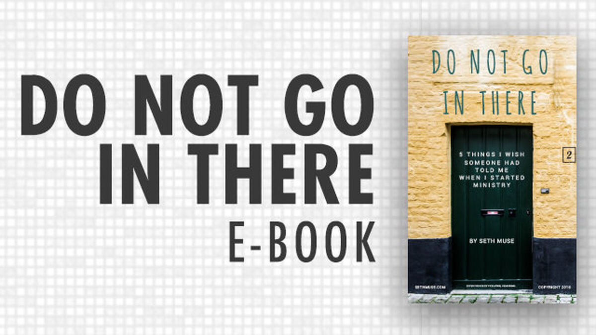 Do Not Go In There: 5 Things I Wish Someone Had Told Me When I Started Ministry image number null