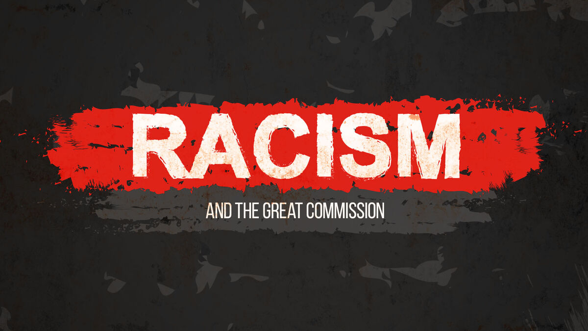 Racism and the Great Commission image number null
