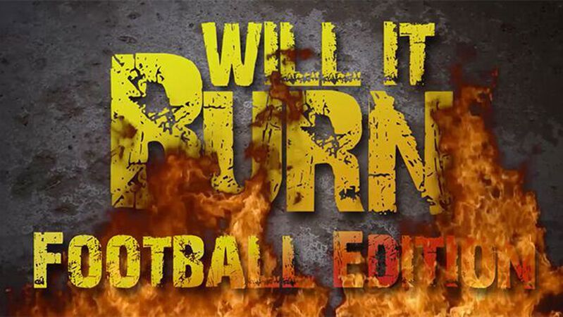 Will It Burn? Football Edition