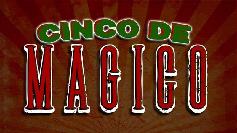 Cinco De Magico