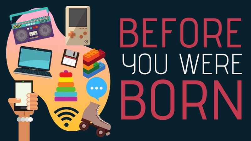 Before You Were Born?
