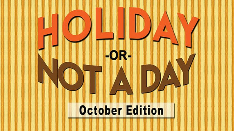 Holiday or Not a Day: October