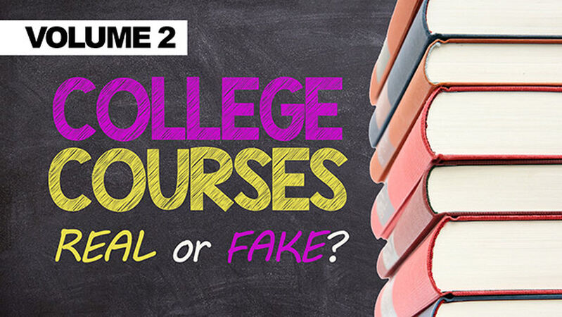College Course - Real Or Fake Vol 2