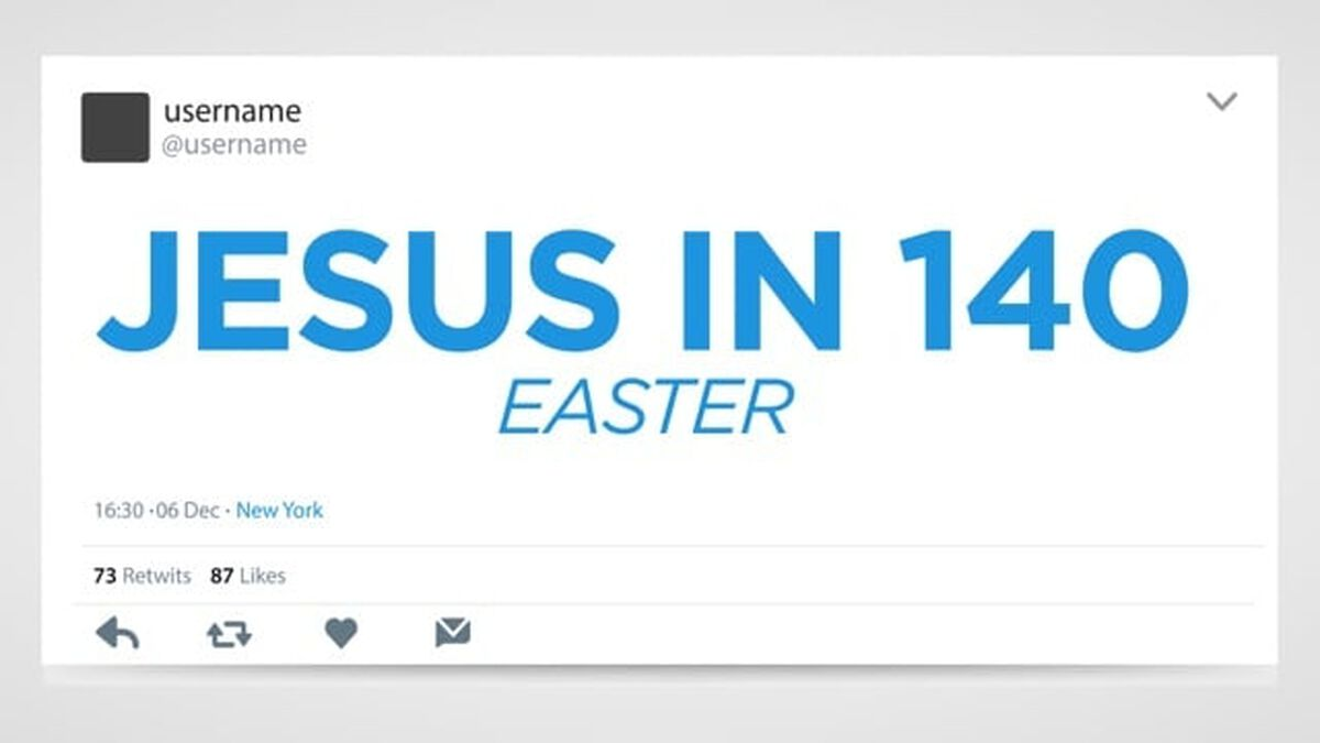 Jesus in 140: Easter Edition image number null