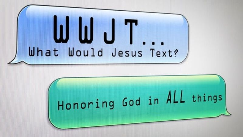 What Would Jesus Text?