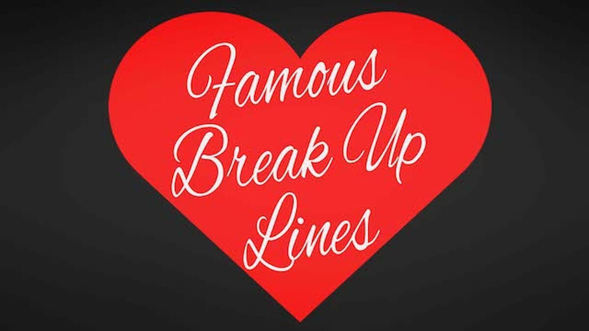 Famous Break Up Lines image number null