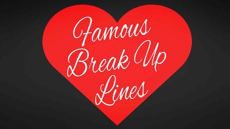 Famous Break Up Lines