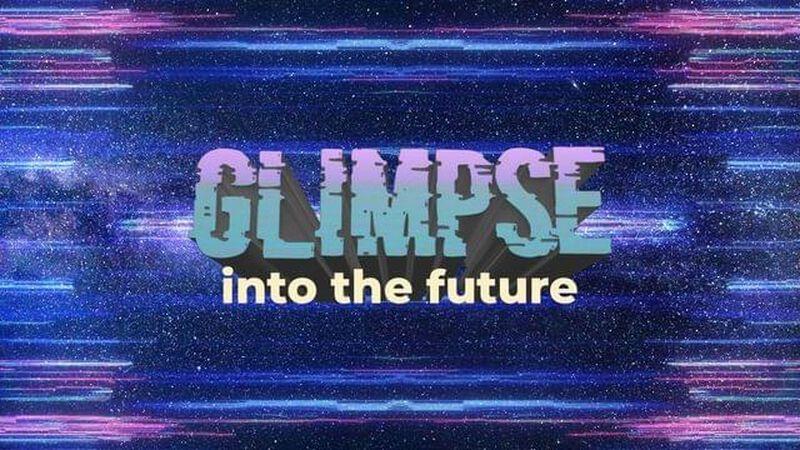 Glimpse Into the Future