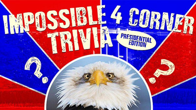 Impossible 4 Corner Trivia – Presidential Edition