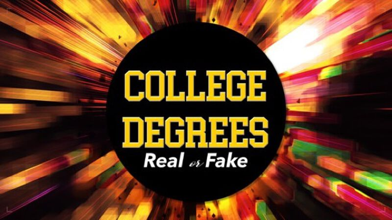 Real or Fake: College Degrees