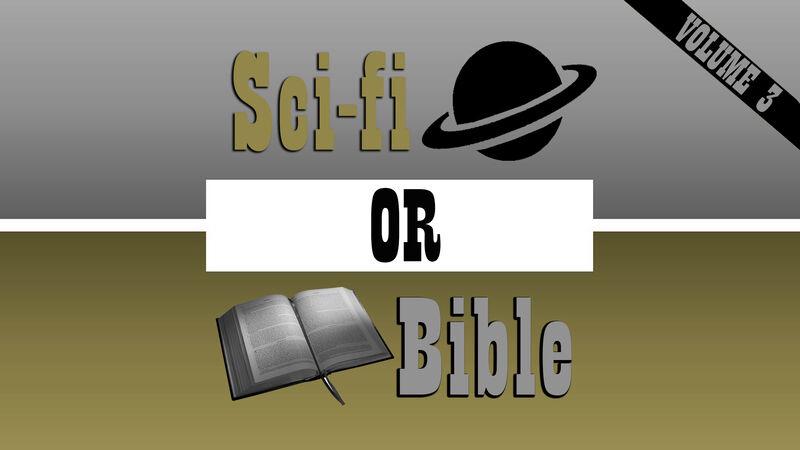 Sci-Fi or Bible 3