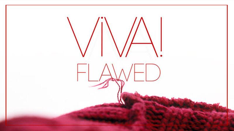 Viva! Flawed