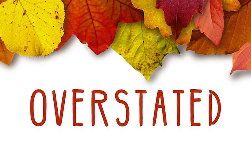 Overstated: Fall Edition