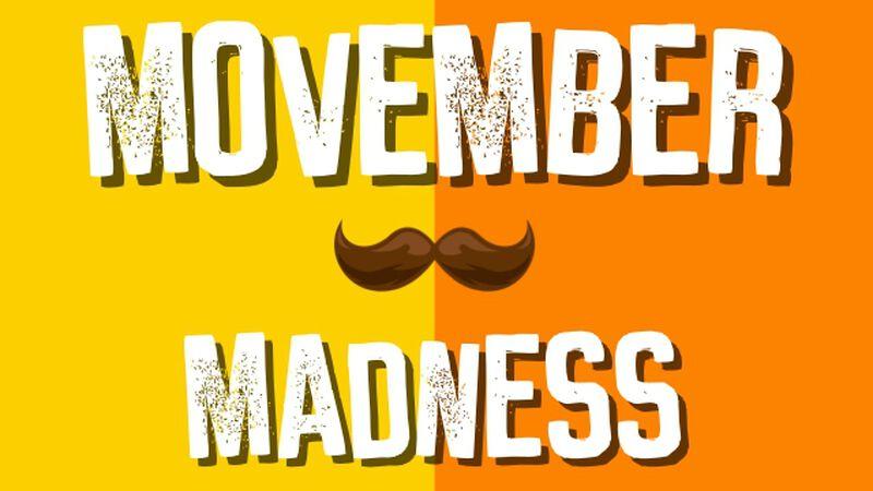 Movember Madness