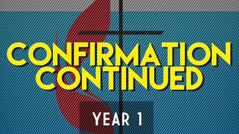 Confirmation Continued – Year One