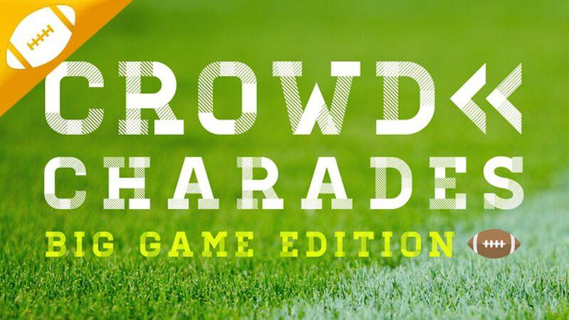 Crowd Charades Big Game Edition