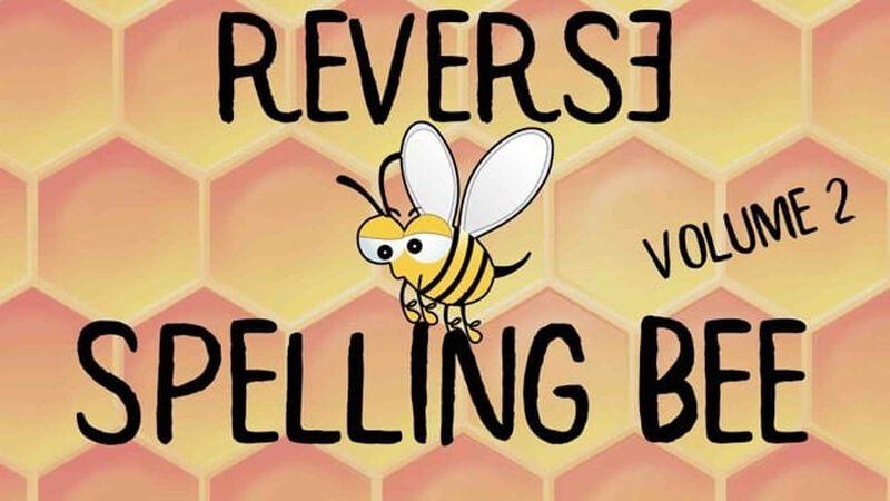 Reverse Spelling Bee Volume 2