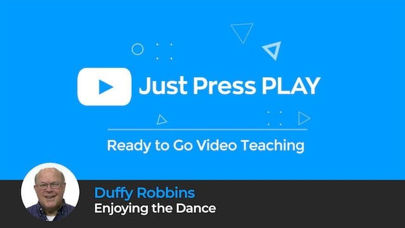 Just Press Play: Enjoying the Dance