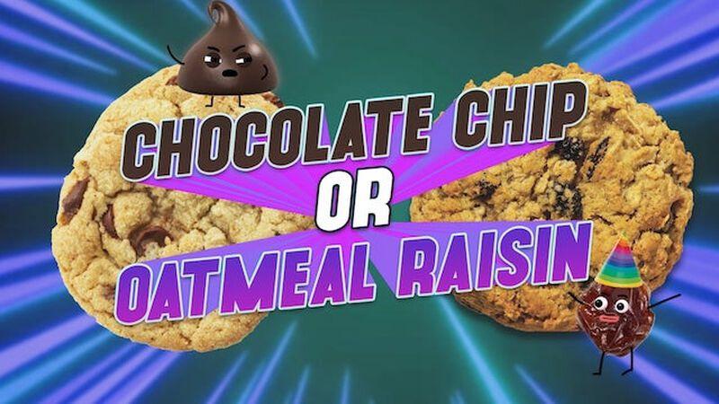 Chocolate Chip Or Oatmeal Raisin?
