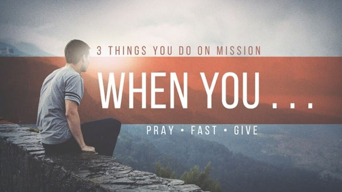 When You ... 3 Things Christians Do on God's Mission image number null