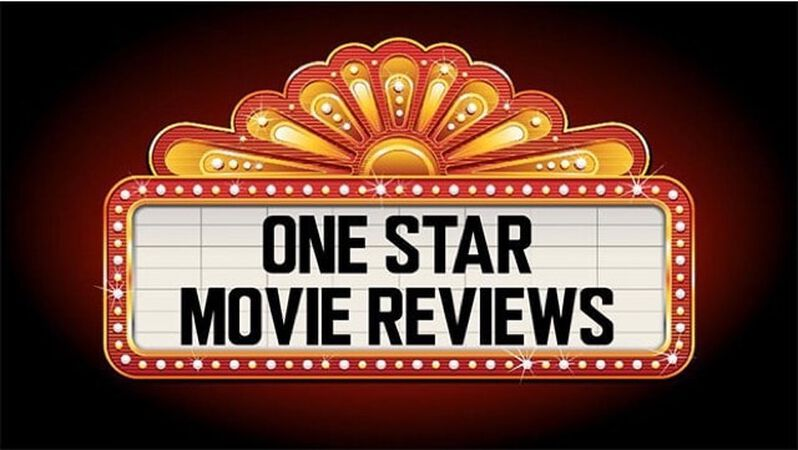 One Star Movie Reviews