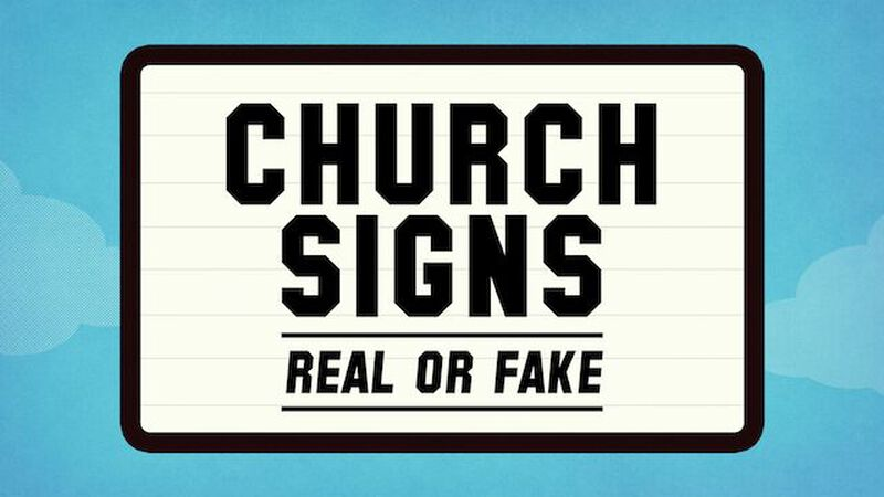 Church Signs: Real or Fake