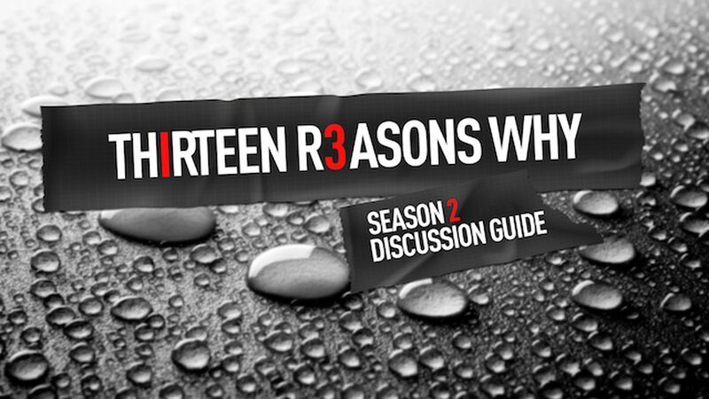 13 Reasons Why Season 2 Discussion Guide
